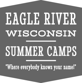 Eagle River Wisconsin - Summer Camps - Where everybody knows your name!
